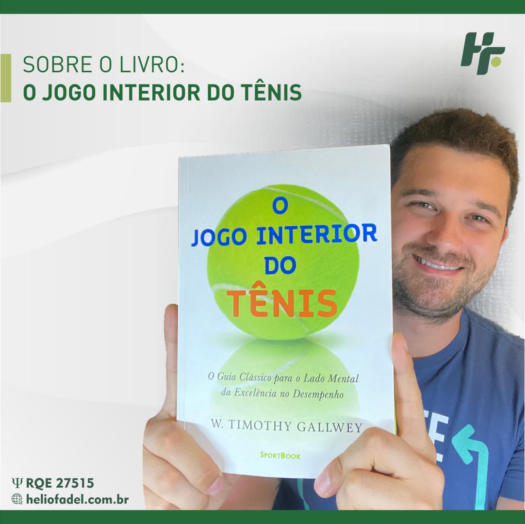 O Jogo interior do Tênis - Sobre o livro: O Jogo Interior do Tênis