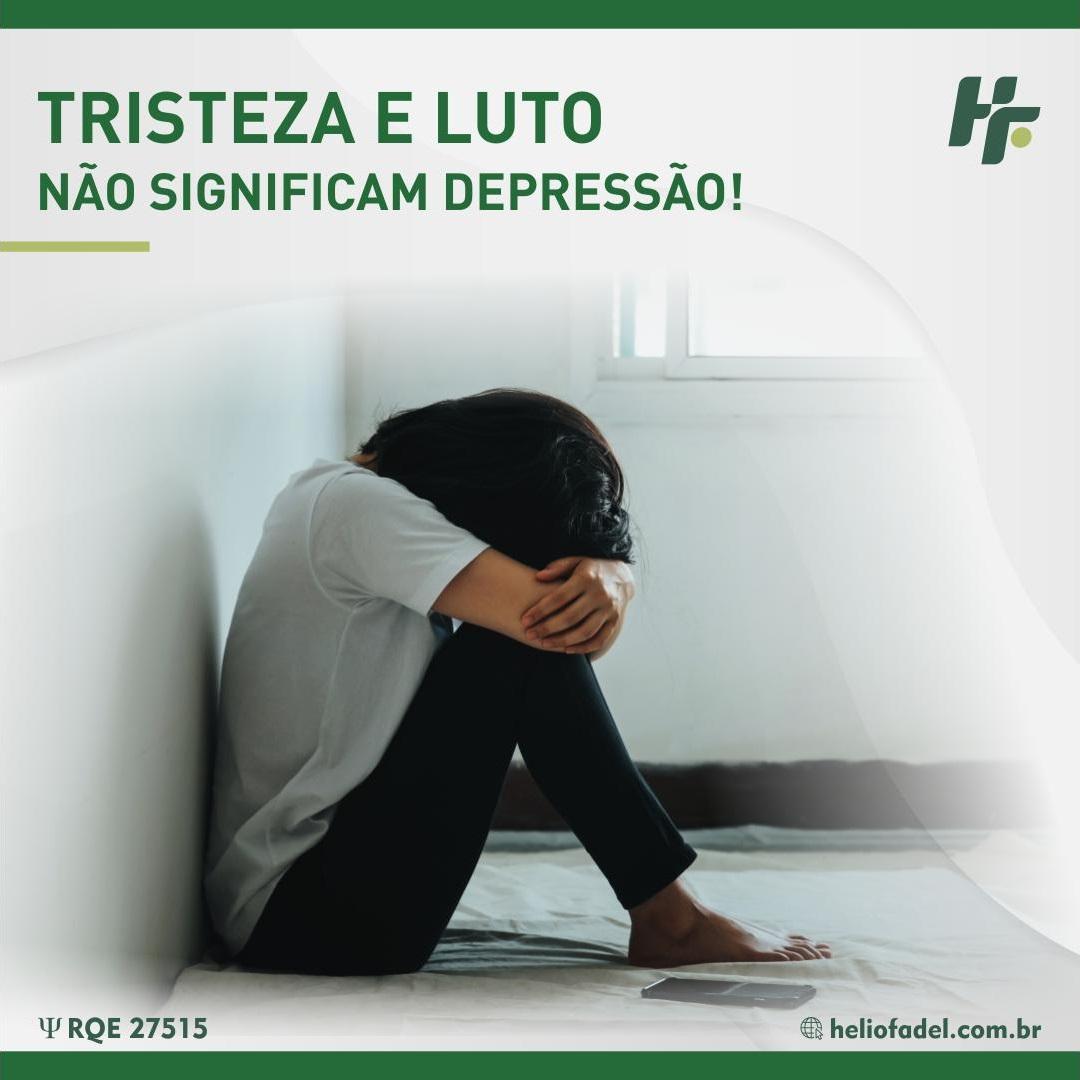 Tristeza e luto - Diferenças entre tristeza, luto e depressão